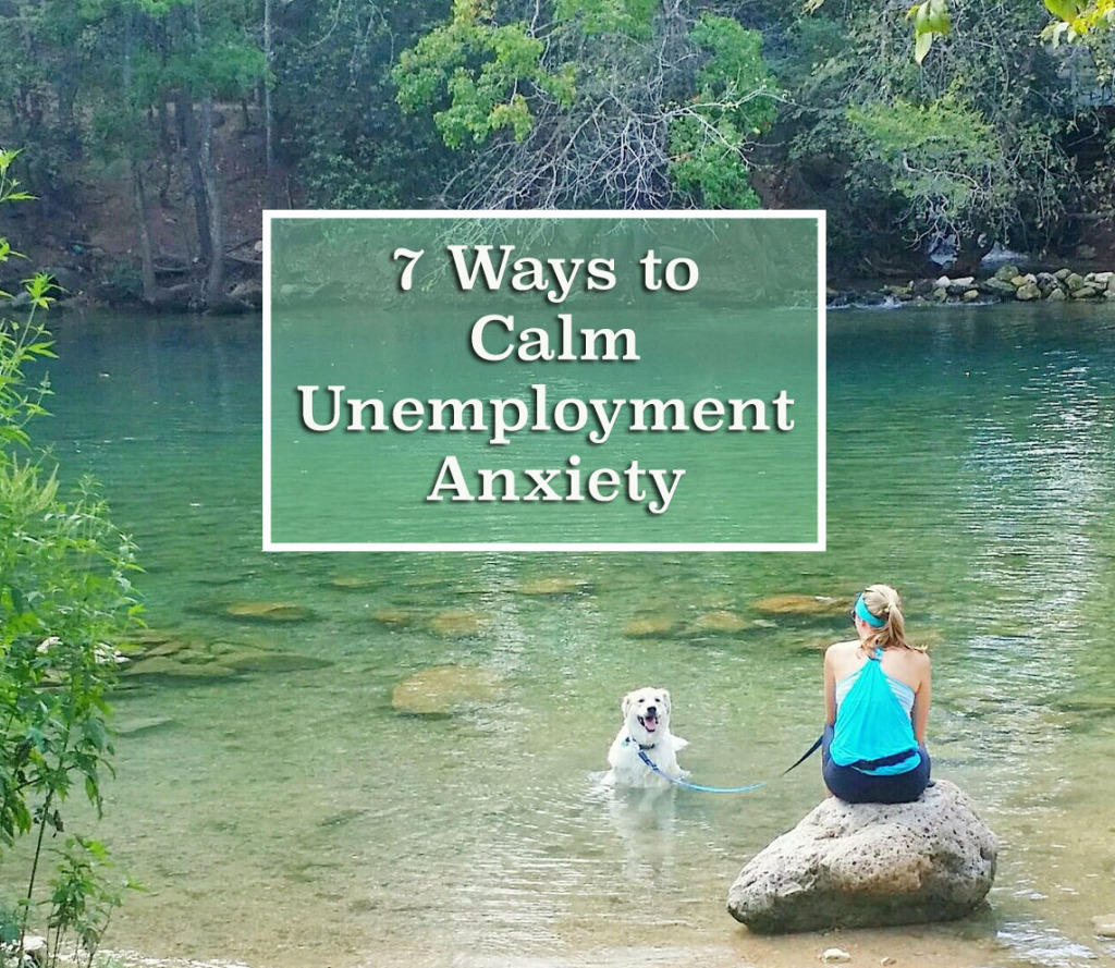 7 Ways to Calm Unemployment Anxiety