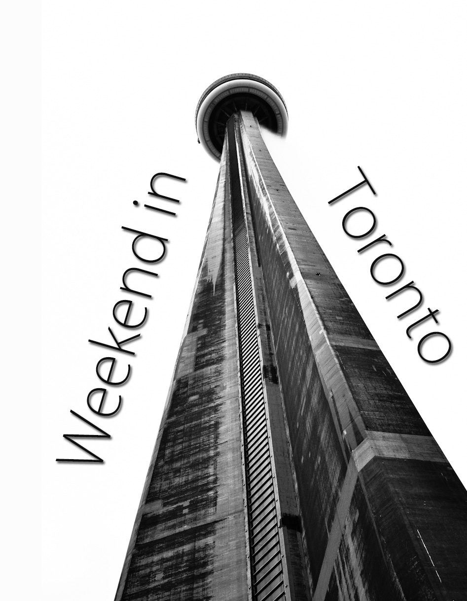 Weekend in Toronto